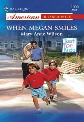 When Megan Smiles
