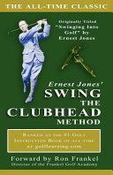 Ernest Jones  Swing the Clubhead Method