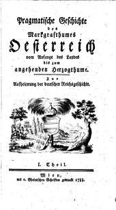 Pragmatische Geschichte des Markgrafthumes Oesterreich vom Anfange des Landes bis zum angehenden Herzogthume: Band 3