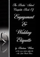 The Brides  School Complete Book of Engagement and Wedding Etiquette PDF