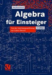 Algebra für Einsteiger: Von der Gleichungsauflösung zur Galois-Theorie, Ausgabe 3