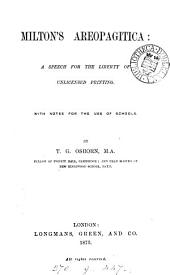 Milton's Areopagitica: a speech, with notes, by T.G. Osborn