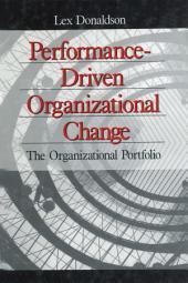 Performance-Driven Organizational Change: The Organizational Portfolio