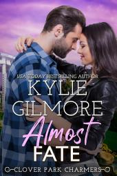 Almost Fate: Clover Park STUDS Series, Book 3