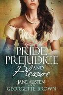 Pride, Prejudice & Pleasure