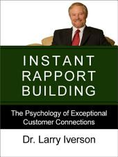Instant Rapport Building: The Psychology of Exceptional Customer Connections