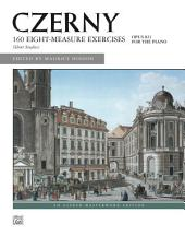 160 8-Measure Exercises, Op. 821: For Intermediate to Advanced Piano