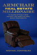 The Armchair Real Estate Millionaire
