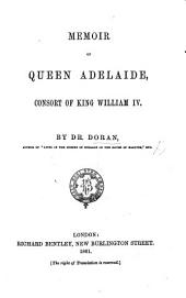Memoir of Queen Adelaide, consort of King William IV.