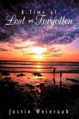 A Time of Lost and Forgotten
