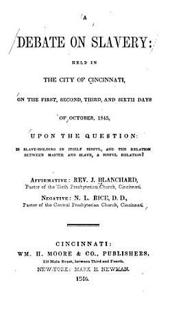 A Debate on Slavery Held in the City of Cincinnati    PDF