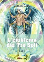 L'emblema dei Tre Soli: Volume 1