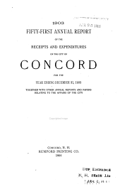 Annual Report of the Receipts and Expenditures of the City of Concord ... Together with Other Annual Reports and Papers Relating to the Affairs of the City: Volume 51