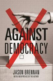 Against Democracy: New Preface