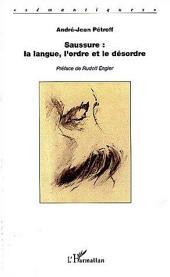 Saussure : la langue, l'ordre et le désordre