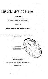 Los soldados de plomo: comedia en tres actos y en verso