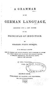 A Grammar of the German Language: Arranged Into a New System on the Principle of Induction, Volume 2