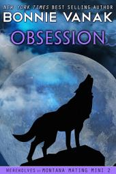 Obsession: Werewolves of Montana Mating Mini #2