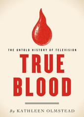 True Blood: The Untold History of Television
