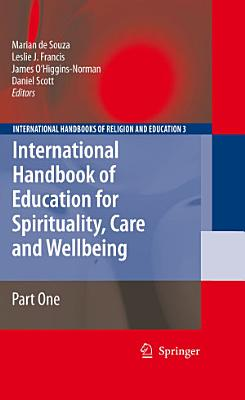 International Handbook of Education for Spirituality  Care and Wellbeing PDF