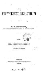 Die Entwicklung der Schrift, nebst einem offenen Sendschreiben an Herrn Prof. Pott