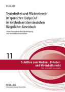 Testierfreiheit und Pflichtteilsrecht im spanischen C  digo Civil im Vergleich mit dem deutschen B  rgerlichen Gesetzbuch PDF
