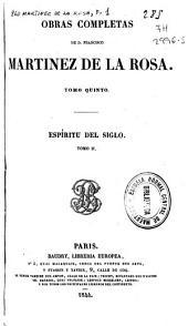 Obras completas de D. Francisco Martinez de la Rosa: Espíritu del siglo