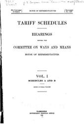 ... Tariff Schedules: Hearings Before the Committee on Ways and Means, House of Representatives ...