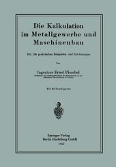 Die Kalkulation im Metallgewerbe und Maschinenbau: Mit 100 praktischen Beispielen und Zeichnungen