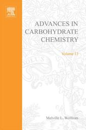 Advances in Carbohydrate Chemistry: Volume 13