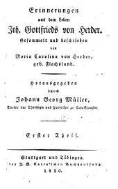 Erinnerungen aus dem Leben Joh. Gottfrieds von Herder: Bände 1-3