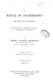 A Manual of Palæontology for the Use of Students with a General Introduction on the Principles of Palæontology: Volume 2