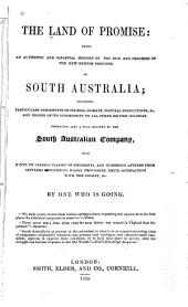 The land of promise: being an authentic and impartial history of the rise and progress of the new British province of South Australia ...
