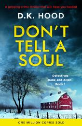 Don't Tell a Soul: A gripping crime thriller that will have you hooked