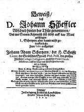 Beweiß, daß D. Johann Scheffler Abschied hinter der Thür genommen, und mit seinem Kehrwisch sich selbst auff das Maul geschlagen0: L. Schertzern aber damit nicht getroffen habe