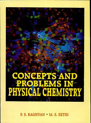Concepts And Problems In Physical Chemistry