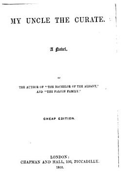 My Uncle the Curate  A novel  By the author of    The Bachelor of the Albany     etc  i e  M  W  Savage PDF