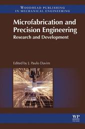 Microfabrication and Precision Engineering: Research and Development
