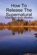 How To Release The Supernatural PDF