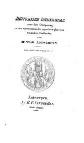 Historisch onderzoek naer den oorsprong en den waren naem der openbare plaetsen en andere oudheden van de stad Antwerpen