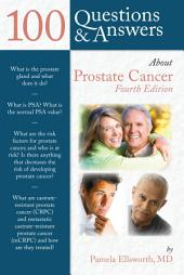 100 Questions & Answers About Prostate Cancer: Edition 4