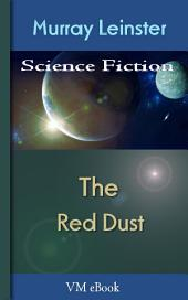 The Red Dust: Leinster'S Science Fiction