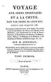 Voyage aux Indes Orientales et a la Chine: fait par ordre de Louis XVI, depuis 1774 jusqu'en 1781 ...