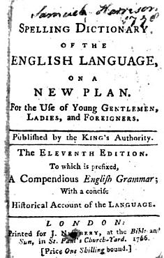 A Spelling Dictionary of the English Language     Being an introductory part of the Circle of the Sciences     The sixth edition  etc  Edited by J  Newbery PDF