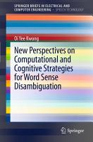 New Perspectives on Computational and Cognitive Strategies for Word Sense Disambiguation PDF