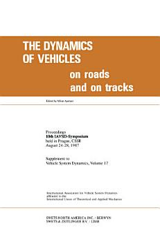 The Dynamics of Vehicles on Roads and on Tracks PDF