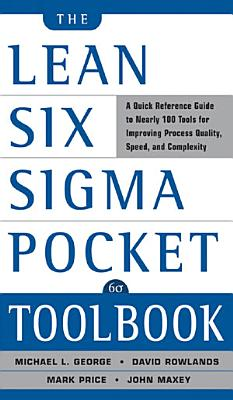 The Lean Six Sigma Pocket Toolbook  A Quick Reference Guide to Nearly 100 Tools for Improving Quality and Speed