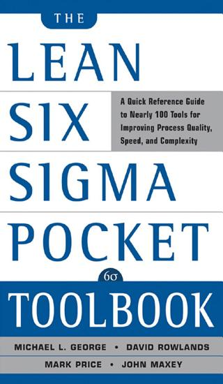 The Lean Six Sigma Pocket Toolbook  A Quick Reference Guide to Nearly 100 Tools for Improving Quality and Speed PDF