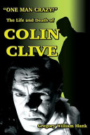 One Man Crazy        The Life and Death of Colin Clive  Hollywood s Dr  Frankenstein Book