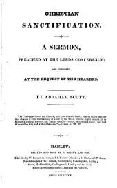 Christian Sanctification: A Sermon, Preached at the Leeds Conference; and Published at the Request of the Hearers